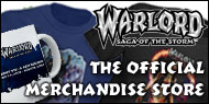 Click here to visit the Official Warlord Merchandise Store at CafePress for T-Shirts, Sweatshirts, Caps and other cool items.